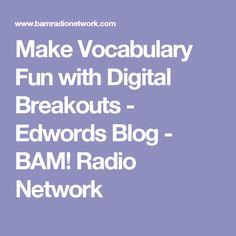 Make Vocabulary Fun with Digital Breakouts - Edwords Blog - BAM! Radio Network
