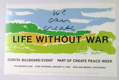 "Corita Kent Listed Artist Original Vintage Poster ""Life without War"" 1985 #Vintage. Puchased via EBay, need to frame. Small world - my mother met Sr. Corita while attending Mt. St. Mary's College in the mid-1950s!"