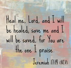 """Heal me, Lord, and I will be healed; save me and I will be saved, for You are the one I praise. — Jeremiah 17:14   Read today's devotional, """"When Your Mess Becomes Your Message"""", http://faithgateway.com/mess-becomes-message"""