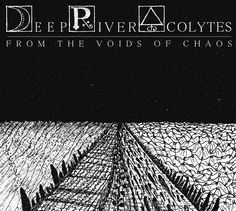 Deep River Acolytes - From The Voids of Chaos EP (2015) review @ Murska-arviot