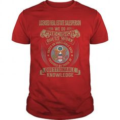 LICENSED REAL ESTATE SALESPERSON WE DO PRECISION GUESS WORK KNOWLEDGE T Shirts, Hoodie. Shopping Online Now ==► https://www.sunfrog.com/LifeStyle/LICENSED-REAL-ESTATE-SALESPERSON--WE-DO-T4-Red-Guys.html?41382