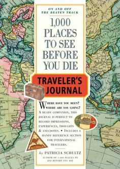 1000 Places to See Before You Die Traveller's Journal (Travel Journal) von Patricia Schultz, http://www.amazon.de/dp/0761140700/ref=cm_sw_r_pi_dp_1DlNsb1RHGKR4