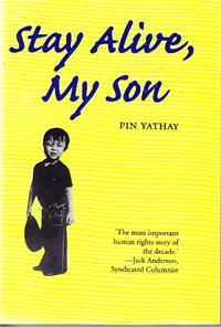 Stay alive, my son By Pin Yathai