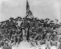 Teddy Roosevelt (Then, a Lieutenant Colonel, US Army, with his Rough Riders at the top of the hill, Battle of San Juan, during the Spanish-American War. )