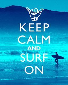 Keep Calm And Surf On - 8x10 Art Print