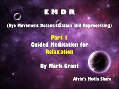 EMDR for Relaxation (Eye Movement Desensitization and Reprocessing)