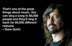 Funny pictures about One Of The Great Things About Music. Oh, and cool pics about One Of The Great Things About Music. Also, One Of The Great Things About Music photos. Music Quotes, Me Quotes, Qoutes, Great Quotes, Inspirational Quotes, Fantastic Quotes, Foo Fighters, Meaningful Quotes, Music Is Life