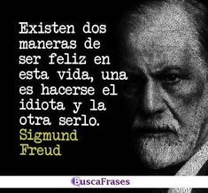 Wise Quotes, Quotable Quotes, Spanish Inspirational Quotes, Thinking Quotes, Sigmund Freud, Magic Words, Psychology Facts, Cool Words, Sentences