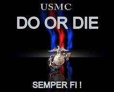 Oorah semper fi do or die