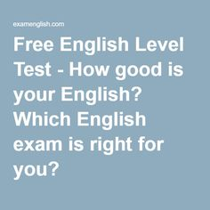 Free English Level Test - How good is your English? Which English exam is right for you?