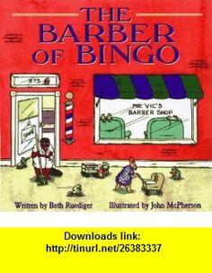 The Barber of Bingo (9780836226904) Beth Ruediger, John McPherson, Laura McPherson , ISBN-10: 0836226909  , ISBN-13: 978-0836226904 ,  , tutorials , pdf , ebook , torrent , downloads , rapidshare , filesonic , hotfile , megaupload , fileserve