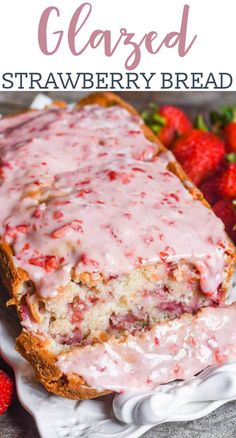 STRAWBERRY BREAD WITH STRAWBERRY GLAZE