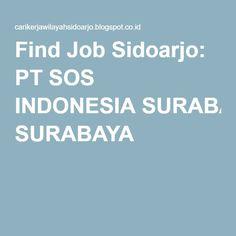 Find Job Sidoarjo: PT SOS INDONESIA SURABAYA