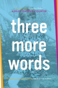 Three More Words by Ashley Rhodes-Courter