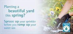 Planting a Beautiful Yard This Spring? Spruce Up your lawn sprinkler system and save money.