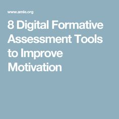 8 Digital Formative Assessment Tools to Improve Motivation
