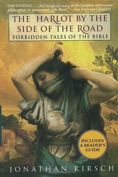 The Harlot by the Side of the Road: Forbidden Tales of the Bible Reprint Edition by Kirsch, Jonathan published by Ballantine Books (1998) null,http://www.amazon.com/dp/B00E297I7S/ref=cm_sw_r_pi_dp_TF.htb0E3S5FYGJ6