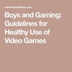 Boys and Gaming: Guidelines for Healthy Use of Video Games