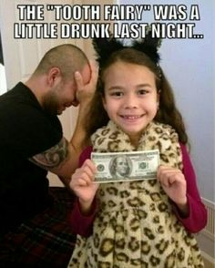 The drunk tooth fairy