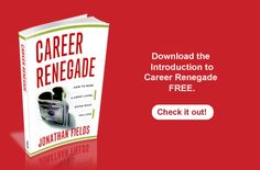 Career Renegade~It's about leveling the playing field for anyone who's ever dreamed of making a serious living doing what you love.