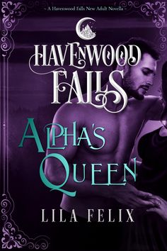 Book & Author Details: Alpha's Queen (A Havenwood Falls Novella) by Lila Felix Published by: Ang'dora Productions Publication date: November 17th 2017 Genres:Paranormal Romance,New Adul…