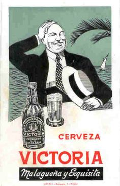 cerveza victoria malaga one of the best beers in my opinion Vintage Advertisements, Vintage Ads, Vintage Posters, Beer Advertisement, Advertising Poster, Beer Poster, Poster S, Malaga, Sous Bock