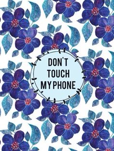 Don't touch my phone iPhone Wallpapers