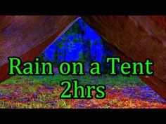 """""""Rain"""" on Tent  It always rains on tents. Rainstorms will travel thousands of miles, against prevailing winds for the opportunity to rain on a tent.   Dave Barry"""
