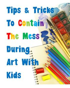 Tips and Trick to Contain the Mess During Art With Kids