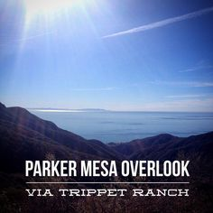 Parker Mesa Overlook from Trippet Ranch