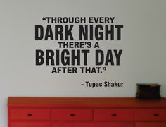 Tupac Bright Day Wall Decal Vinyl Words Quote Music Rap. $22.00, via Etsy.