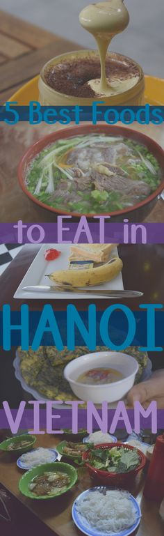 5 Best Foods in Hanoi, Vietnam  http://communicationisdifficult.com/2015/11/09/5-best-foods-in-hanoi-vietnam/