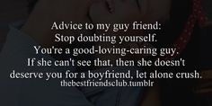 best friend, best guy friend, advice, good, loving, caring, deserve, crush, boyfriend