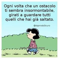 Ogni volta che un ostacolo ti sembra insormontabile, girati a guardare tutti quelli che hai già saltato Cogito Ergo Sum, Italian Quotes, Memories Quotes, Strong Women Quotes, Disney Quotes, Inspiring Quotes About Life, Woman Quotes, Beautiful Words, Positivity