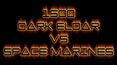 Warhammer 40k Battle Report Dark Eldar vs Space Marines - FNP Wargamers ...