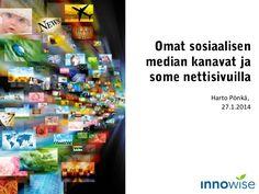 Omat sosiaalisen median kanavat ja some nettisivuilla by Harto Pönkä via slideshare