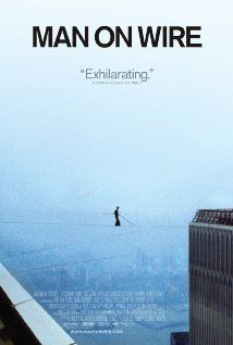 "Man on Wire ~ ""A look at tightrope walker Philippe Petit's daring, but illegal, high-wire routine performed between New York City's World Trade Center's twin towers in 1974, what some consider, ""='the artistic crime of the century.'"""