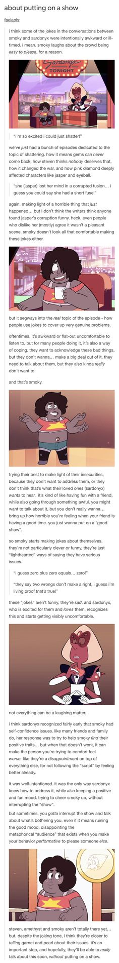 ALSO I believe Sardonyx mentioned something about what the two had in common to fuse Smoky...I think that it's that they both have issues with being themselves. They're always trying to be what everyone wants them to be.