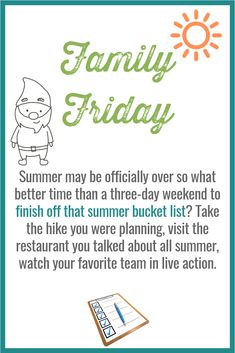 - Summer is almost over! Use the weekend to finish off that summer bucket list. Take the hike you were planning, visit the restaurant you talked about all summer, or watch your favorite team in live action. Three Day Weekend, Finish Off, Summer Bucket Lists, Daily Activities, Live Action, It Is Finished, Restaurant, How To Plan, Watch