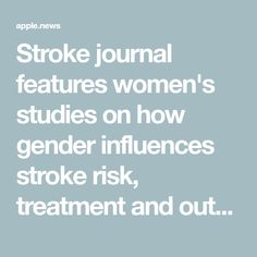 Stroke journal features women's studies on how gender influences stroke risk, treatment and outcomes