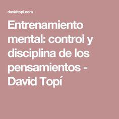 Entrenamiento mental: control y disciplina de los pensamientos - David Topí