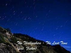 The Thrillseekers - The Last Time (feat. Fisher) - More great vocals from one of my all time favourite female trance vocalists, Fisher. I wanted to pin the Club Mix but this one is pretty close. Great track. The lyrics can be found here... http://trancelyrics.wordpress.com/2008/07/27/the-thrillseekers-feat-fisher-the-last-time-original-mix/