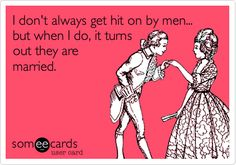 I don't always get hit on by men... but when I do, it turns out they are married.