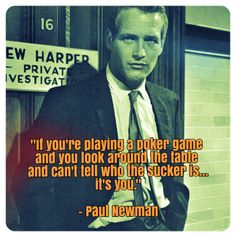 """""""If you're playing a poker game and you look around the table and and can't tell who the sucker is, it's you. Are you a sucker or a shark? Come find out at our Annual Poker Tournament on February Casino Night Party, Casino Theme Parties, Paul Newman Quotes, Poker Quotes, Las Vegas, Gambling Quotes, Casino Quotes, Casino Movie, Poker Games"""