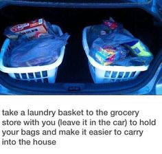 Before heading to the grocery store, place laundry baskets in trunk to hold grocery bags. Carry filled baskets in at end of trip.