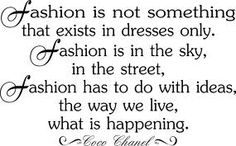 Quote for my Fashion exercise.
