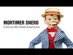 Mortimer Snerd, Popular Dummy Ventriloquist Doll, Who Acts Dumb.
