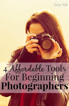 4 affordable tools for the beginning photographer