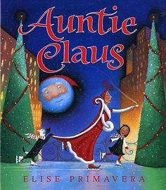Auntie Claus is SO mysterious, and Sophie is determined to figure her out. This lovely picture book shows that an eccentric New York aunt can lead to an amazing adventure!