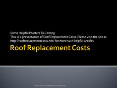 Roof Replacement Cost, Pointers, Presentation, Articles, Stylus